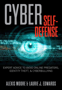 Cyber Self-Defense written with cybercrime expert Alexis Moore.