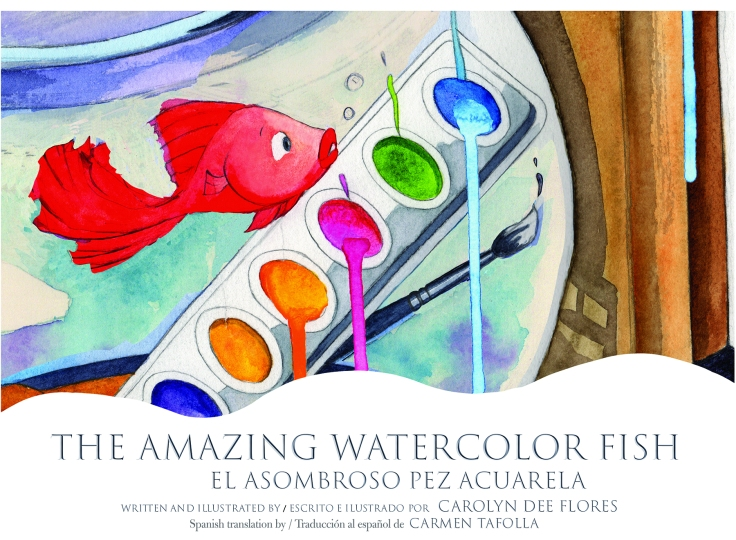 TheAmazingWatercolorFish_CarolynDeeFlores_CoverJPG (1)